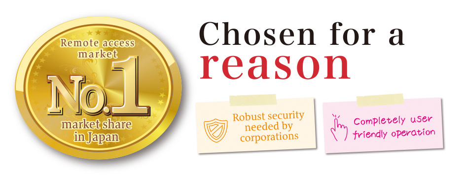 Chosen for a reason. No.1 share in the remote access market!